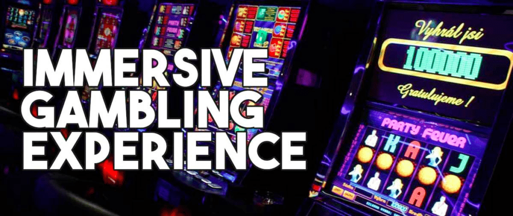immersive gambling experience